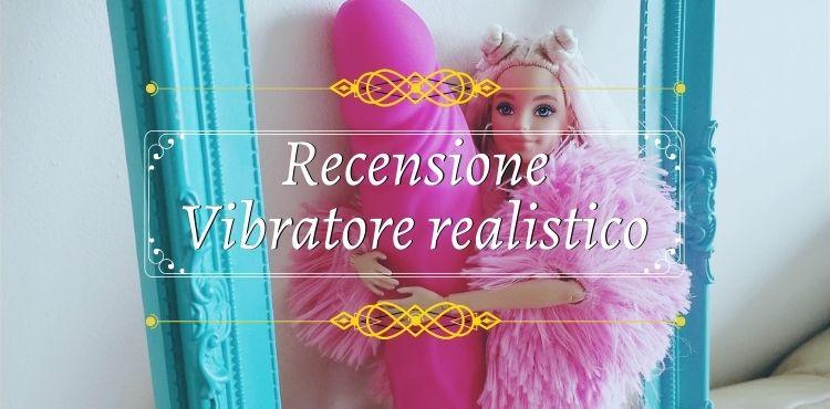 vibratore realistico recensione